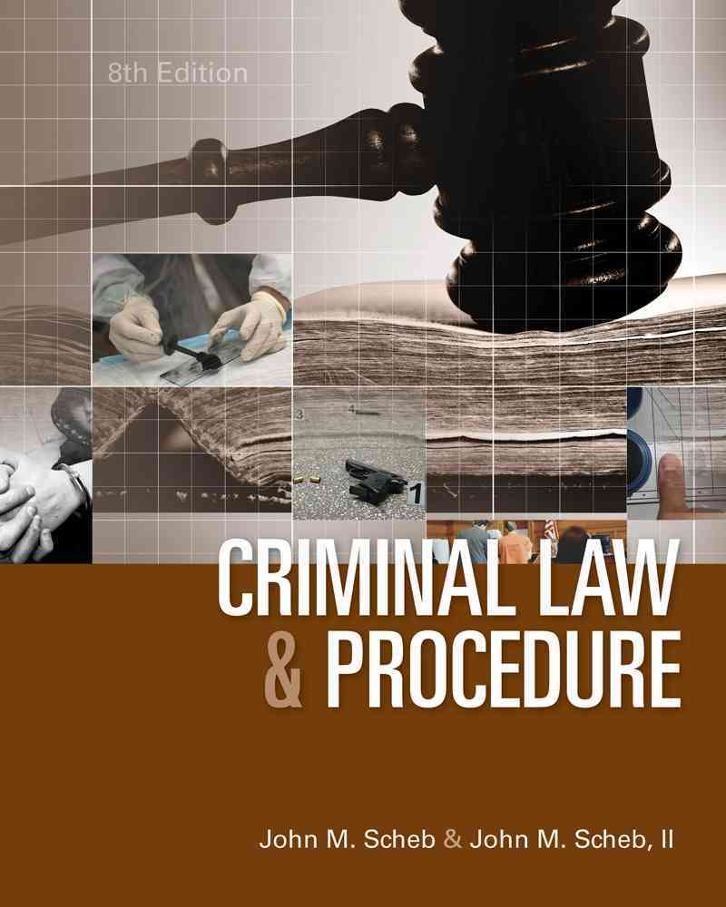 Criminal Law and Procedure By Scheb, John M./ Scheb, John M., II